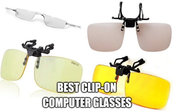 5cb4fcec3c3 Best Clip-On Computer Glasses 2018  Protect Your Eyes Against the ...