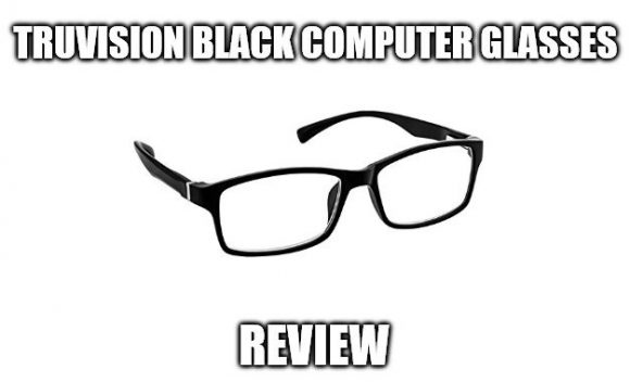 TruVision Black Computer Glasses Review