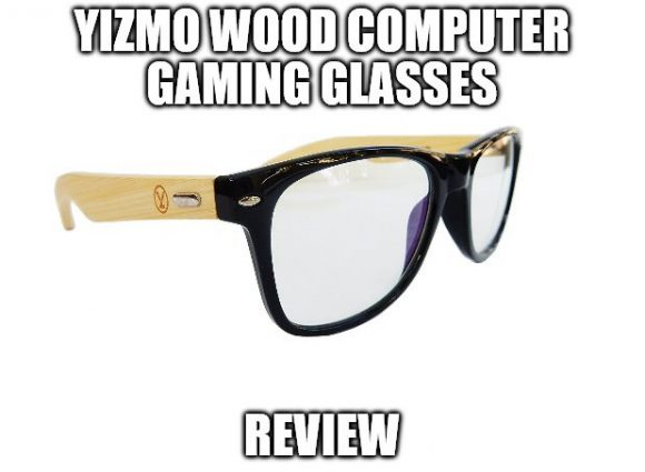 Yizmo Wood Computer Gaming Glasses Review