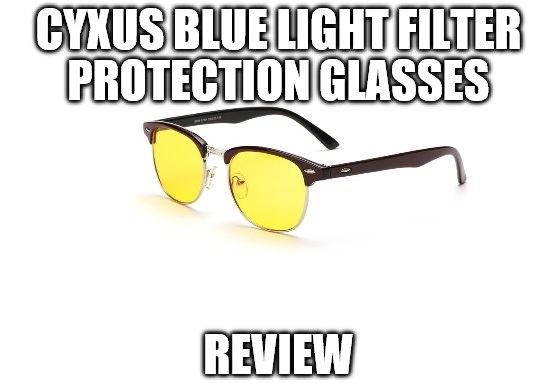 Cyxus Blue Light Filter Protection Glasses Review Retro