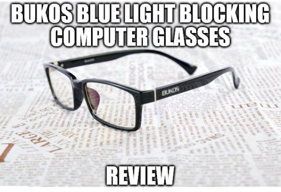 Bukos Blue Light Blocking Computer Glasses Review