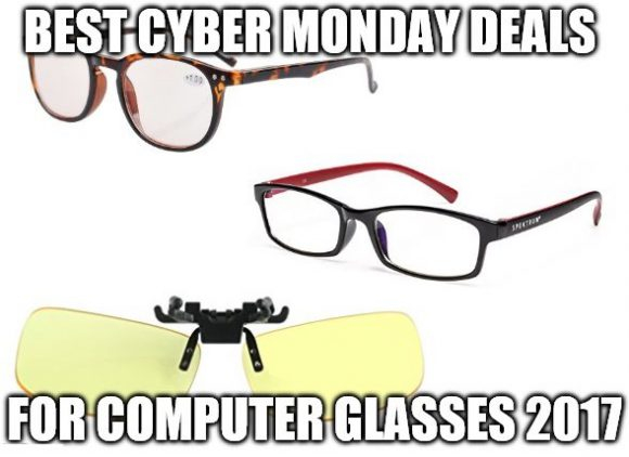 Best Cyber Monday Deals for Computer Glasses 2017