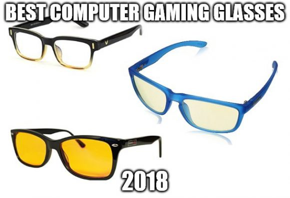 Best Computer Gaming Glasses 2018