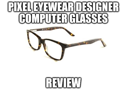 pixel eyewear designer computer glasses review clear