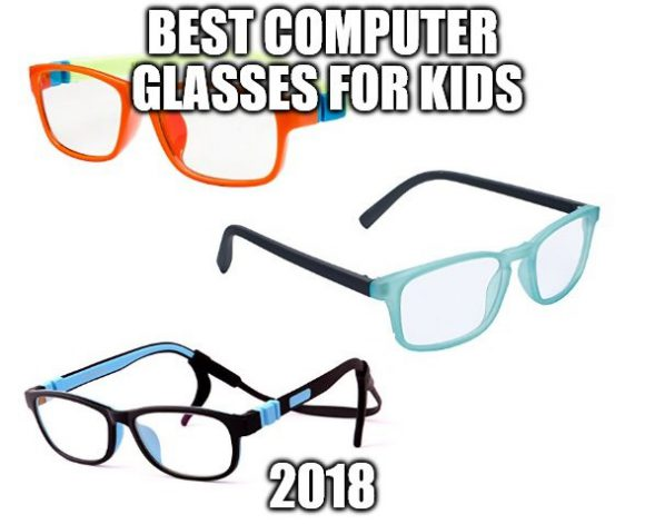 Best Computer Glasses for Kids 2018
