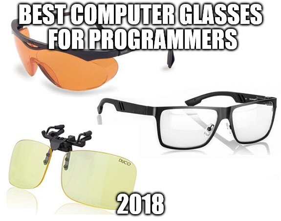 Best Computer Glasses for Programmers 2018