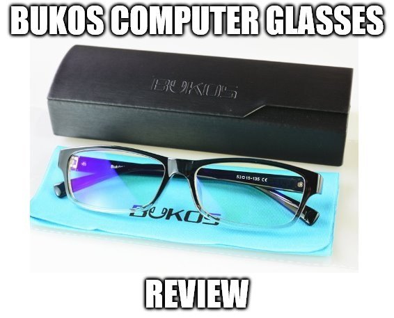 bukos computer glasses review can it reduce eye strain