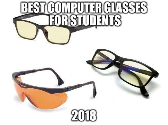 Best Computer Glasses for Students 2018