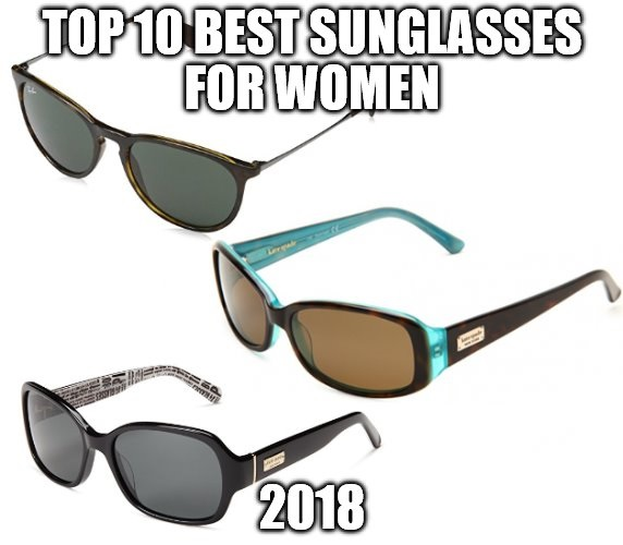 132050324b Top 10 Best Sunglasses for Women 2018  Check This Out! - Eyegonomics