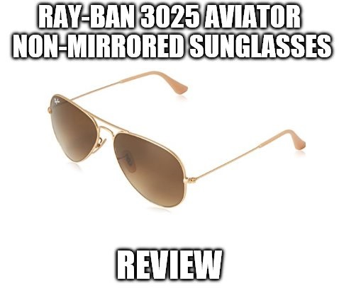 Ray-Ban 3025 Aviator Non-Mirrored Sunglasses Review