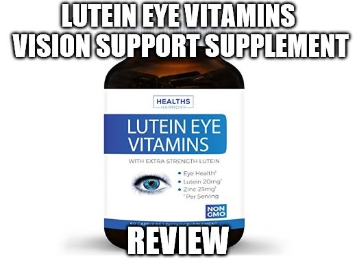 Lutein Eye Vitamins Vision Support Supplement Review