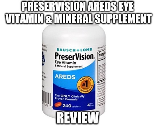 PreserVision AREDS Eye Vitamin & Mineral Supplement Review