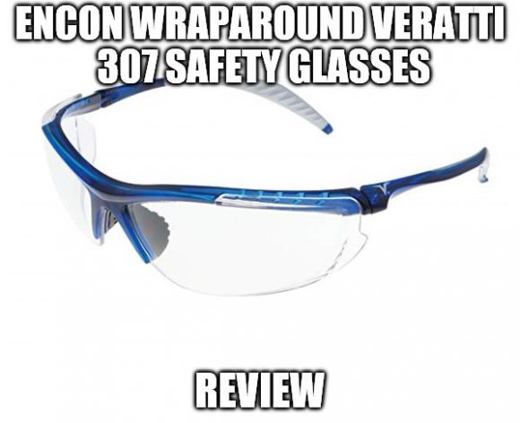 Encon Wraparound Veratti 307 Safety Glasses Review