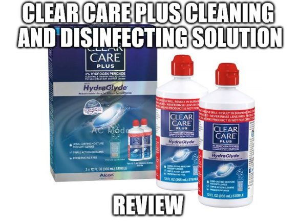 Clear Care Plus Cleaning and Disinfecting Solution Review