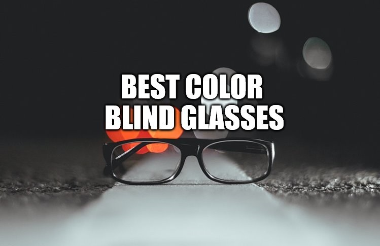 Best Color Blind Glasses 2019