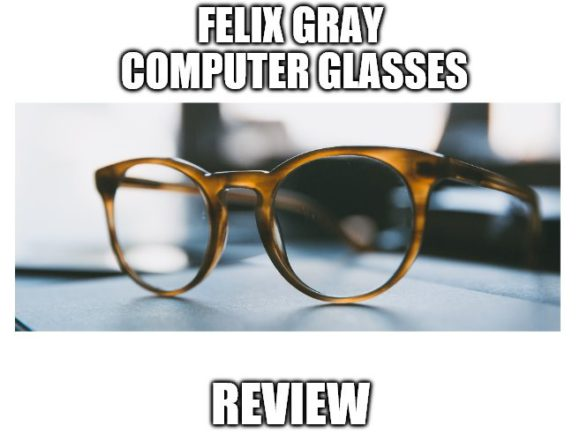 be1ff6cd48 Is Felix Gray Computer Glasses Worth It  Read This Latest Review ...