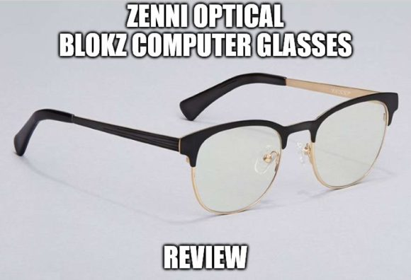 c63f5e44a9 Zenni Optical Blokz Computer Glasses Review  Is It Worth the ...