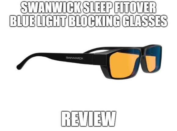 9cbe5ad846 ... Wear Over Your Prescription Glasses. Swanwick Sleep Fitover Blue Light  Blocking Glasses Review