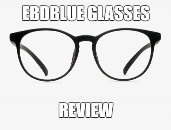 EBDBlue Glasses Review