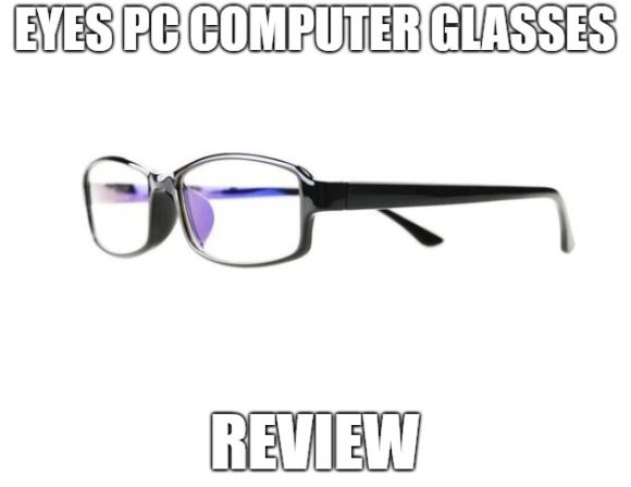 EYES PC Computer Glasses Review
