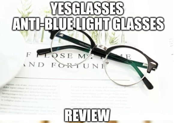 Yesglasses Anti-Blue Light Glasses Review
