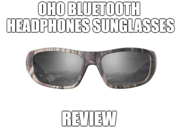 OhO Bluetooth Headphones Sunglasses Review