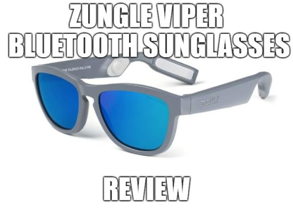 ZUNGLE Viper Bluetooth Sunglasses Review