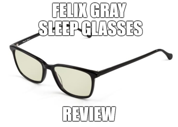 Felix Gray Sleep Glasses Review