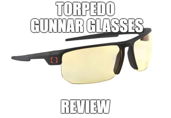 Torpedo Gunnar Glasses Review