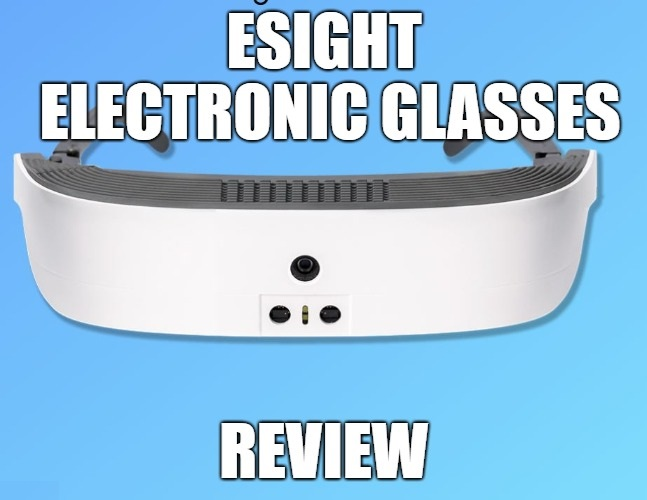 eSight Electronic Glasses Review