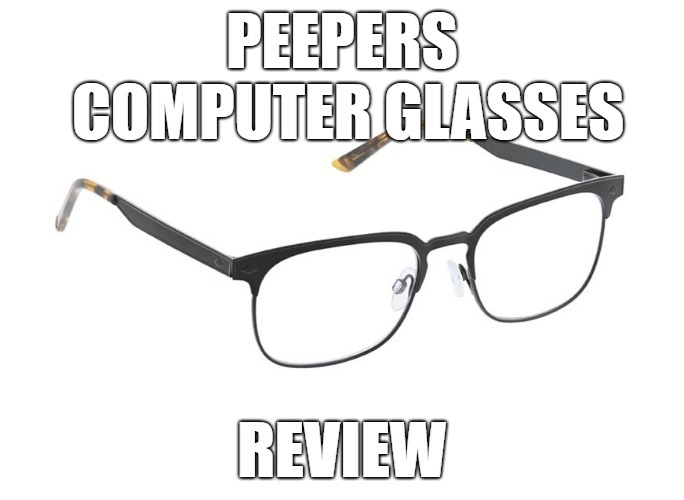 Peepers Computer Glasses Review