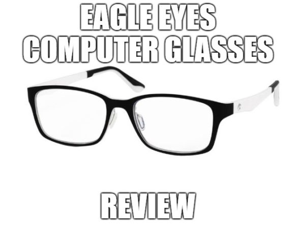 Eagle Eyes Computer Glasses Review