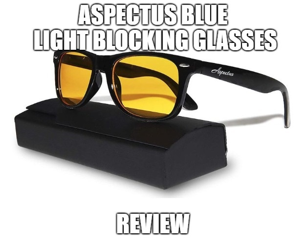 Aspectus Blue Light Blocking Glasses Review